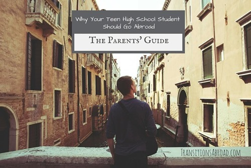Why Your Teen High School Student Should Go Abroad