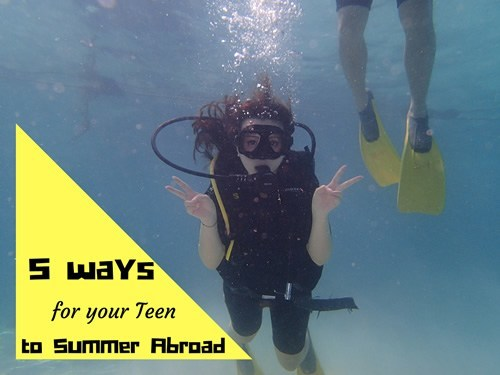 Top 5 Ways for your Teen to Summer Abroad - Parents' Guide