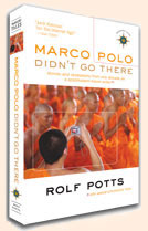 Rolf Potts' Marco Polo Didn't Go There