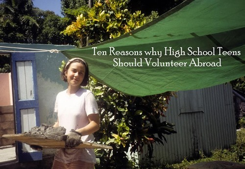 10 Reasons High School Teens Should Volunteer Abroad